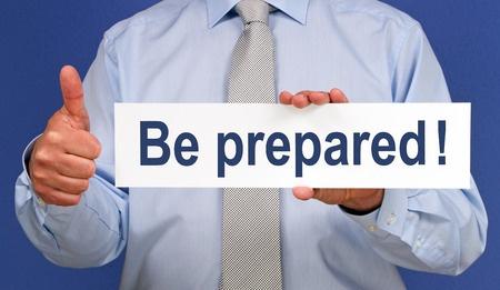 Be Prepared Or Else