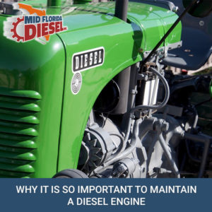 Why It Is So Important To Maintain A Diesel Engine