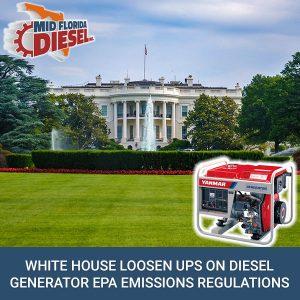White House Loosen Ups On Diesel Generator EPA Emissions Regulations